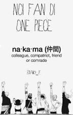 Noi Fan di One piece by Strawhat_Crew_member