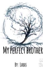 My Perfect Brother by lrd1626