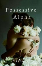 Possessive Alpha by -Yashida-