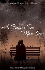 As Frases do Meu Ser by FelipeSantos052