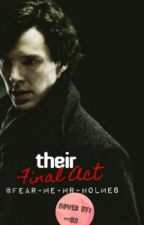 Their Final Act (Book 4) by Fear-me-Mr-Holmes