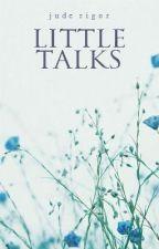 little talks by rigor_samsa