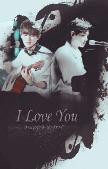 I Love You [ChanBaek]