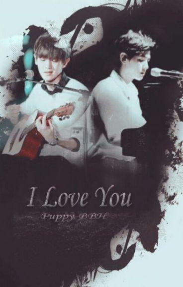 I Love You [ChanBaek]