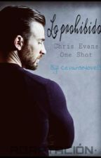 Lo prohibido (Chris Evans y tú OS). by CevansNovels