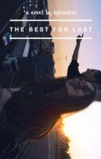 The Best For Last by kptrmhrn