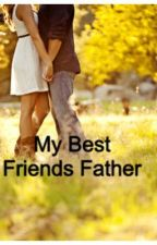 My Best Friends Father by sammie998221
