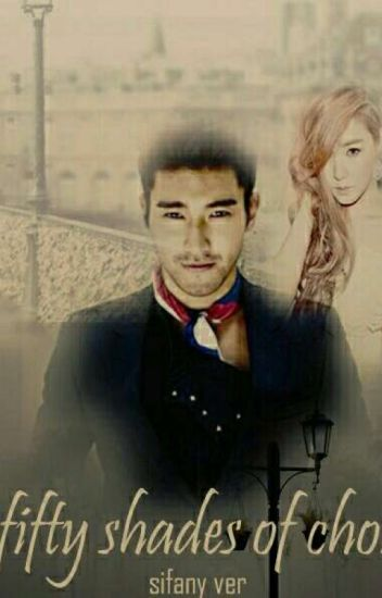 Fifty Shades of Choi (Sifany Versi)