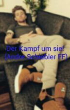 Der Kampf um sie! (Andre Schiebler FF) by Sarah25Ape