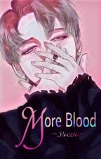 More Blood -Jikook-✔ by Klotho_Bia