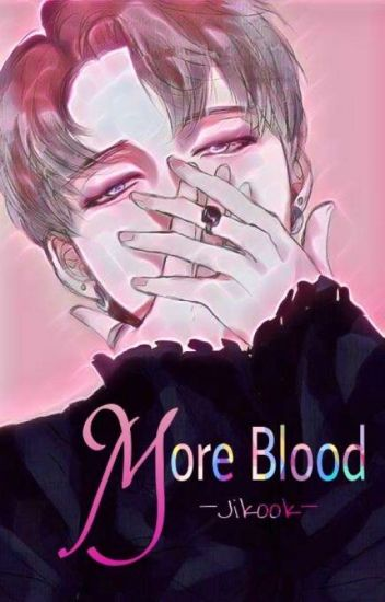 More Blood // JiKook ✅