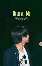 Believe Me -- IDR by tscprple