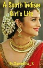 A South Indian Girl's Life  by Sanmitha_R