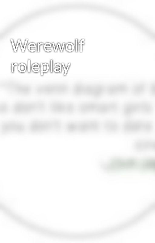Werewolf roleplay by B3Crazy