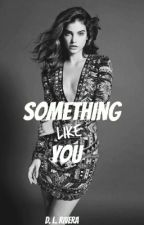 Something Like You ( GirlxGirl ) by defiants-breathe