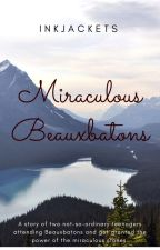 Miraculous Beauxbatons by inkjackets