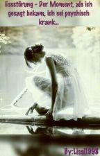 Essstörung - Der Moment, als ich gesagt bekam, ich sei psychisch krank... by Lissi1998