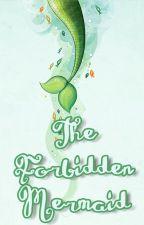 The forbidden mermaid (Mermaids Series #1) by Taengoo_ssi