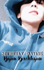 Secretly Dating Byun Baekhyun by afireselu