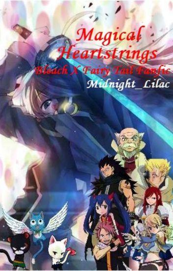 Magical Heartstrings - Bleach X Fairy Tail Fanfic
