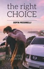 The Right Choice (#Wattys2016) by sophiesworld_