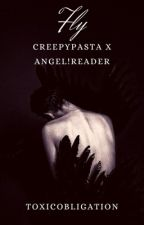 Fly {CreepyPasta X Angel!Reader} {Completed} Book 1 by GingeraleX