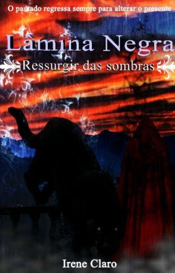 Lâmina Negra  V. 3 - Ressurgir das Sombras