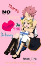 There's no word FOREVER in the dictionary (NaLu) (ON HOLD) by Yandere_Riisiu