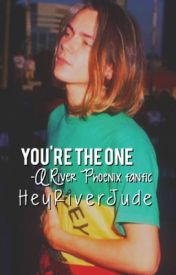 You're the One // River Phoenix by ThatGrungeWriter