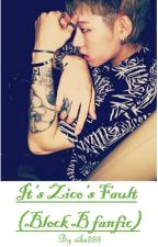 It's Zico's Fault - (Block B Fanfic) by sibs288