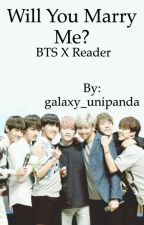 Will You Marry Me? (BTS X READER) by galaxy_unipanda