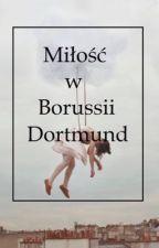 Miłość w Borussii Dortmund by Demonizator