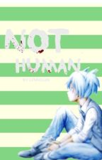 Not Human (An Assassination Classroom and Tokyo Ghoul OC Crossover) by LynnYuan