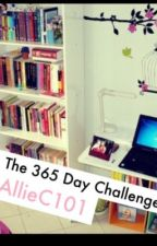 The 365 Day Challenge by AllieC101