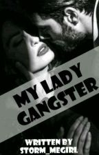 My Lady Gangster by storm_megirl