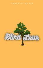 Blind Love || Lesbian Story by EmmanuelNowan
