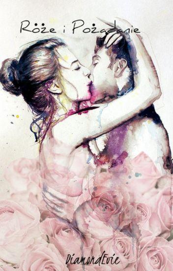 || Róże i Pożądanie