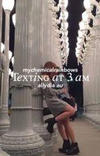 Texting at 3 am | allydia au by mychemicalrainbows