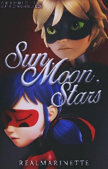 Sun, Moon, Stars || Miraculous Ladybug Fanfiction