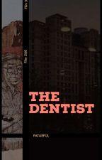 The Dentist ● VMin  by iamarmygirl