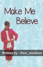 Make Me Believe : Roc Royal Love Story by Pure_Mindless