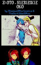Złoto-Niebieskie Oko by ShadowOfMarionette