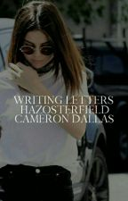 1 | Writing Letters [CAMERON DALLAS] ✓ by hazosterfield