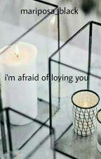 Я Боюсь Тебя Любить by Mariposa_Black