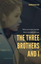 The Three Brothers and I [COMPLETED] by MariaClaraV2