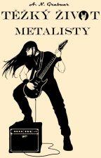 Těžký život metalisty  by Grabuar