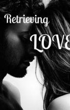 Retrieving LOVE by visionarymind