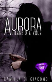 Aurora [#Wattys 2016] by CamilleMemoir