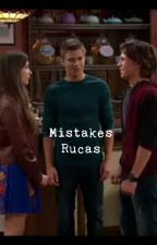 Mistakes > Rucas by TakeOnTheRucas
