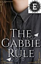 The Gabbie Rule by EbbaMilvum